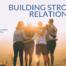Building Stronger Relationships
