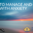 How To Manage And Deal With Anxiety