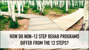 12 Steps vs Non 12 Step Rehab