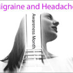 June is Migraine and Headache Awareness Month