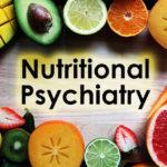 Nutritional Psychiatry for Mental Health