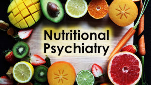 Nutritional Psychiatry for Mental Health