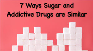 7 Ways Sugar and Addictive Drugs are Similar