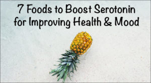 7 Foods to Boost Serotonin for Improving Health and Mood