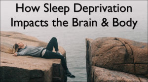 How Sleep Deprivation Impacts the Brain and Body